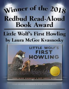 2018 Redbud Read-Aloud Book Award Winner: Little Wolf's First Howling by Laura Kvasnosky