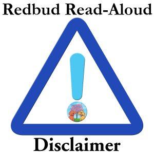 Redbud Read-Aloud Disclaimer